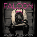 Falcon, The - Gather Up The Chaps