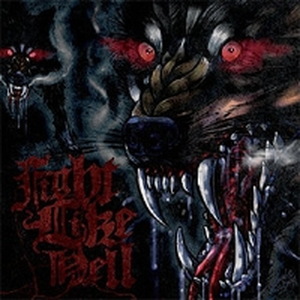 Fight Like Hell - Rabid as wolves : letters from the dead (Reissue)