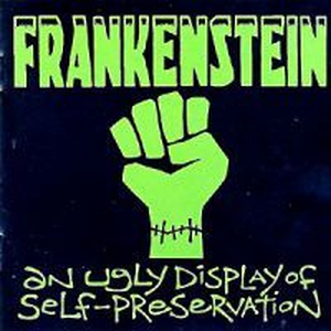 Frankenstein - An ugly display of self-preservation