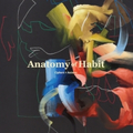 Anatomy Of Habit - Ciphers + Axioms