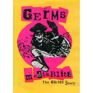 Germs, The - Media Blitz-The Germs story