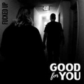 Good For You - Fucked Up b/w Steam Roller
