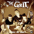 Grit, The - Shall we dine