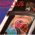 Gun Club, The - Death party