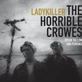 Horrible Crowes, The - Ladykiller (red Vinyl)