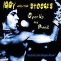 Iggy & The Stooges - Open up and bleed