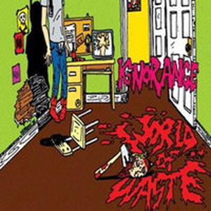 Ignorance - World of waste