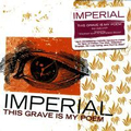 Imperial - This grave is my poem
