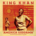 King Khan - America Goddamn / Mule Train