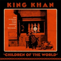King Khan - Children Of The World / Gone Are The Times