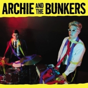 Archie and the Bunkers - s/t