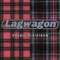 Lag Wagon - Double plaidinum (Reissue)