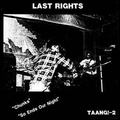 Last Rights - Chunks / So ends our night