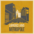 Lawrence Arms, The - Metropole
