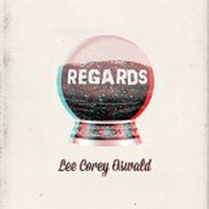 Lee Corey Oswald - Regards