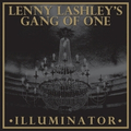 Lenny Lashleys Gang of One - Illuminator
