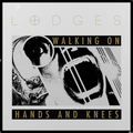 Lodges - Walking On Hands And Knees