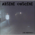 Arsene Obscene - Zone industrielle