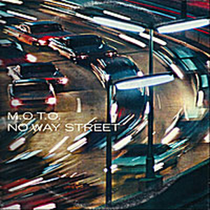 M.O.T.O. - No way street (Schnapper)
