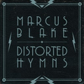 Marcus Blake - Distorted Hymns