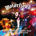Motörhead - Better Motörhead than dead