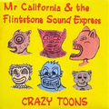 Mr California & Flintstone Sound Exp. - Crazy toons