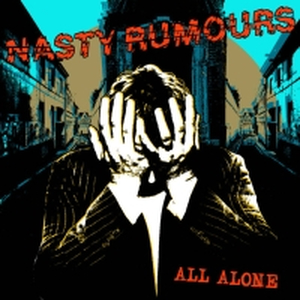 Nasty Rumours - All Alone
