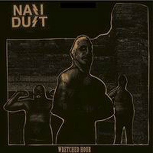Nazi Dust - Wretched hour (Schnapper)