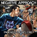 Negative Approach - Friends of noone