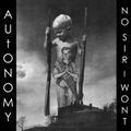 Autonomy / No Sir I Wont - split