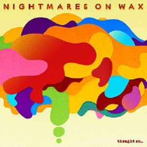 Nightmares on Wax - Thought So?