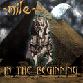 Nile - In the beginning