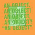 No Age - An object