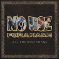 No Use For A Name - All The Best Songs (2016)