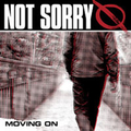 Not Sorry - Moving on