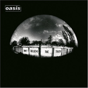 Oasis - Dont Believe the Truth