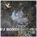 PJ Bond - Ten degrees and the floor