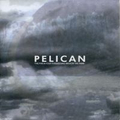 Pelican - The fire in our throats will becon the thaw