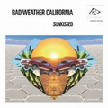 Bad Weather California - Sunkissed