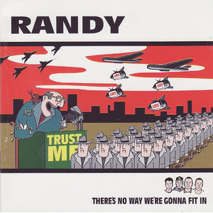 Randy - Theres No Way Were Gonna Fit In