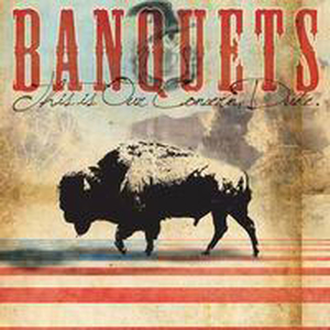 Banquets - This our concern, dude