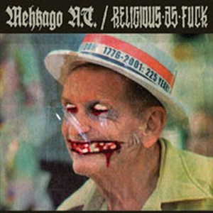 Religious As Fuck/Mehkago N.T. - split