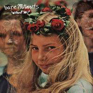 Bare Mutants - Without you