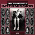 Residents, The - Intermission