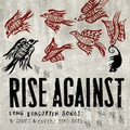 Rise Against - Long Forgotten Songs: B-Sides & Covers...