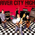 River City High - Won?t turn down