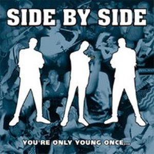 Side By Side - Youre only young once ...