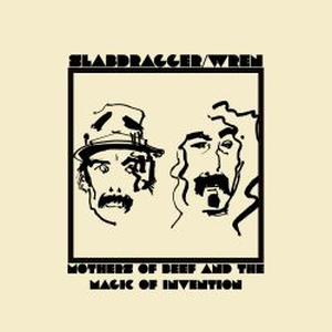 Slabdragger/Wren - Mothers Of Beef And The Magic Of Invention - 12 EP