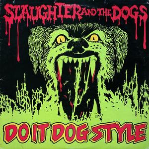 Slaughter & The Dogs - Do it dog style