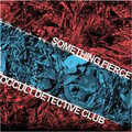 Something Fierce / Occult Detective Club - split